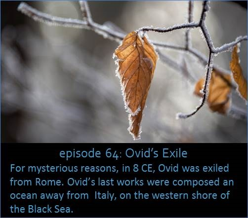 For mysterious reasons, in 8 CE, Ovid was exiled from Rome. Ovid's last works were composed an ocean away from  Italy, on the western shore of the Black Sea.